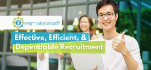 Remote Staff- Effective, Efficient, & Dependable Recruitment – 3 Min. Read