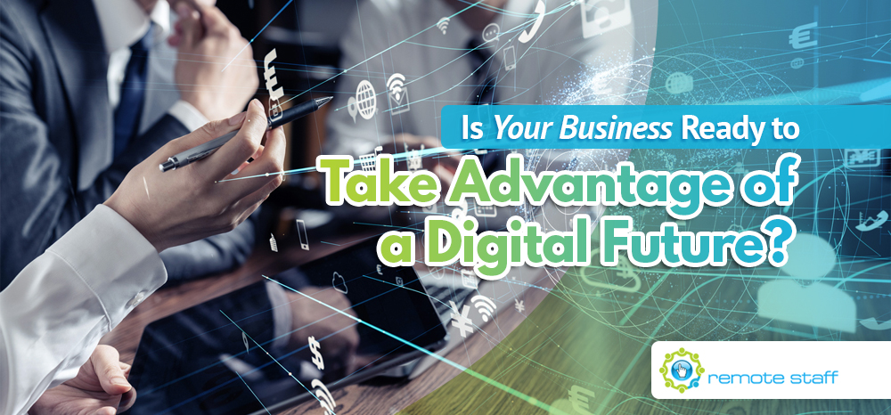 Is Your Business Ready to Take Advantage of a Digital Future?