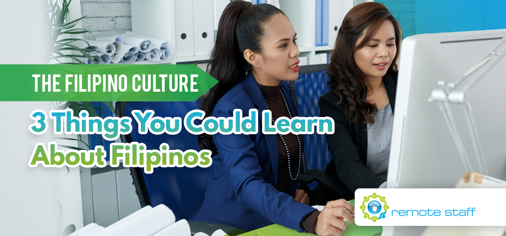 The Filipino Culture: 3 Things You Could Learn About Filipinos