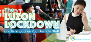 The Luzon Lockdown and Its Impact on Your Remote Staff