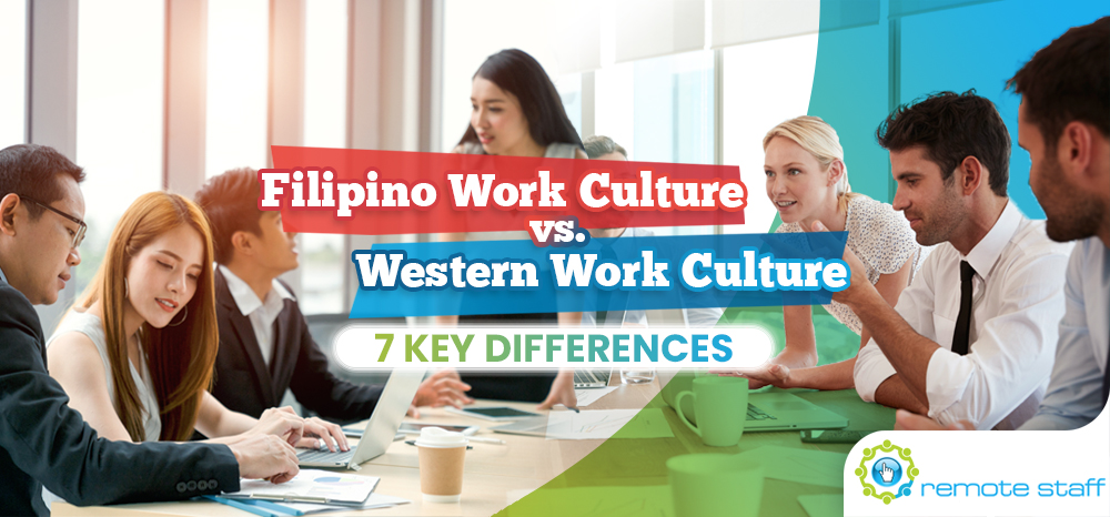 Filipino Work Culture vs. Western Work Culture- Seven Key Differences