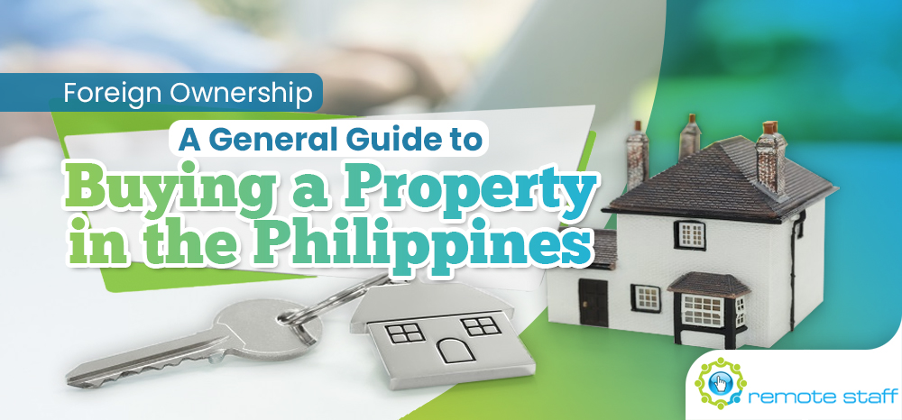 Foreign Ownership- A General Guide to Buying a Property in the Philippines