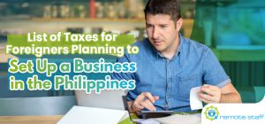 List of Taxes for Foreigners Planning to Set Up a Business in the Philippines