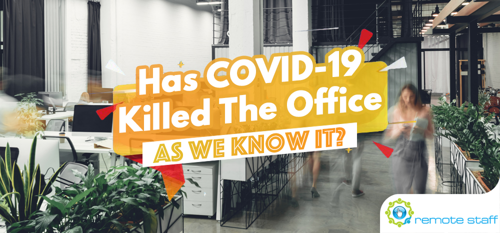 Has COVID-19 Killed The Office As We Know It_