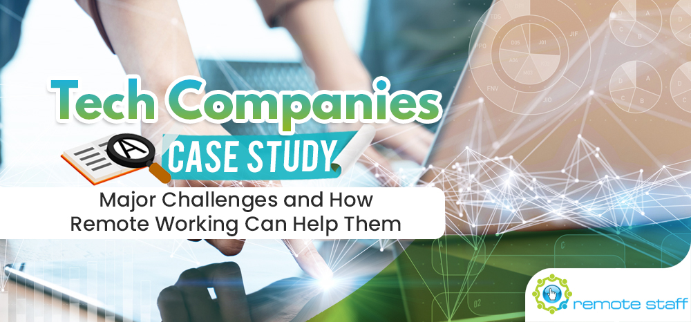 Tech Companies Case Study- Major Challenges and How Remote Working Can Help Them
