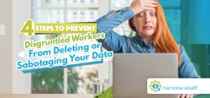 Four Steps to Prevent Disgruntled Workers From Deleting or Sabotaging Your Data