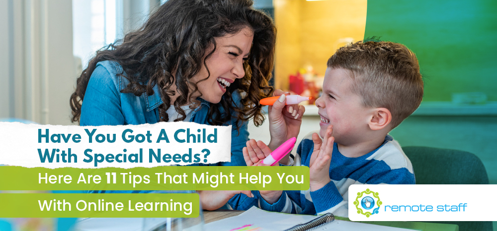 Have You Got A Child With Special Needs_ Here Are 11 Tips That Might Help You With Online Learning