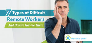 Seven Types of Difficult Remote Workers And How to Handle Them