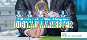 Five Skills to Look for When Hiring Your Digital Marketer