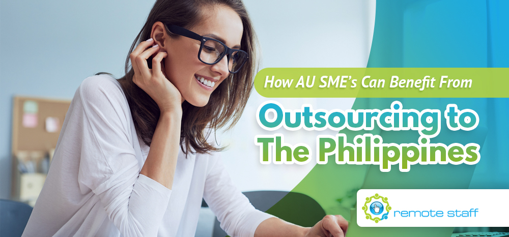 How AU SME_s Can Benefit From Outsourcing To the Philippines (And How to Get Started)