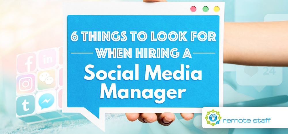 Six Things to Look For When Hiring a Social Media Manager