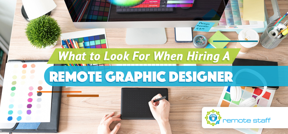 What to Look For When Hiring a Remote Graphic Designer