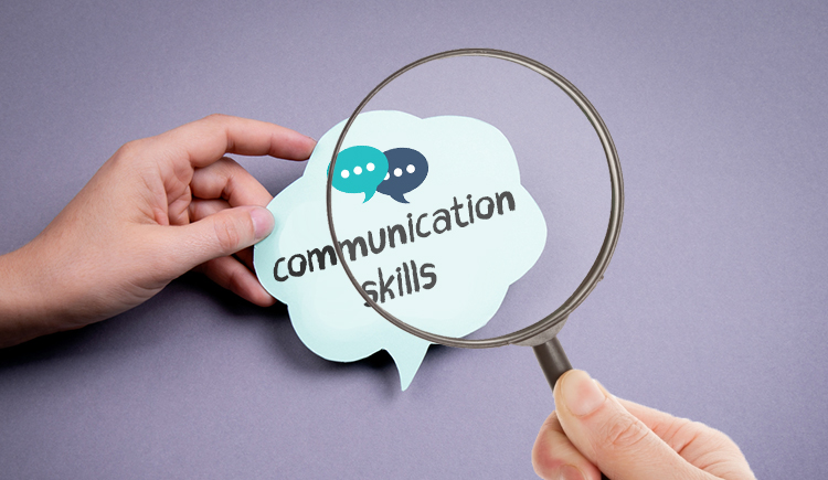 Pay-extra-attention-to-their-communication-skills