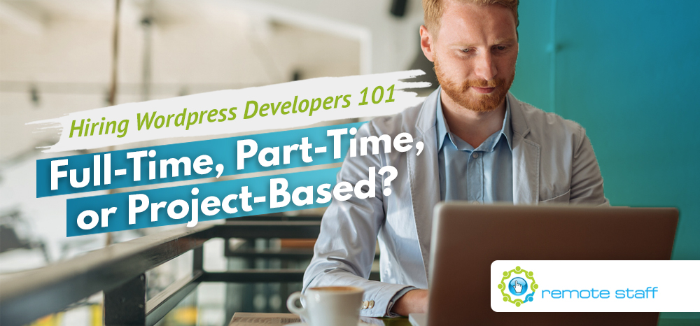 Hiring WordPress Developers 101- Full-Time, Part-Time, or Project-Based_