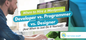 When to Hire a WordPress Developer vs. Programmer vs. Designer (And When to Just Do It Yourself)