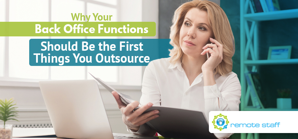 Why Your Back Office Functions Should Be the First Things You Outsource