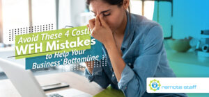 Avoid These Four Costly WFH Mistakes to Help Your Business_ Bottomline