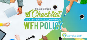 Here_s a Basic Checklist for Crafting an Employee-Friendly WFH Policy