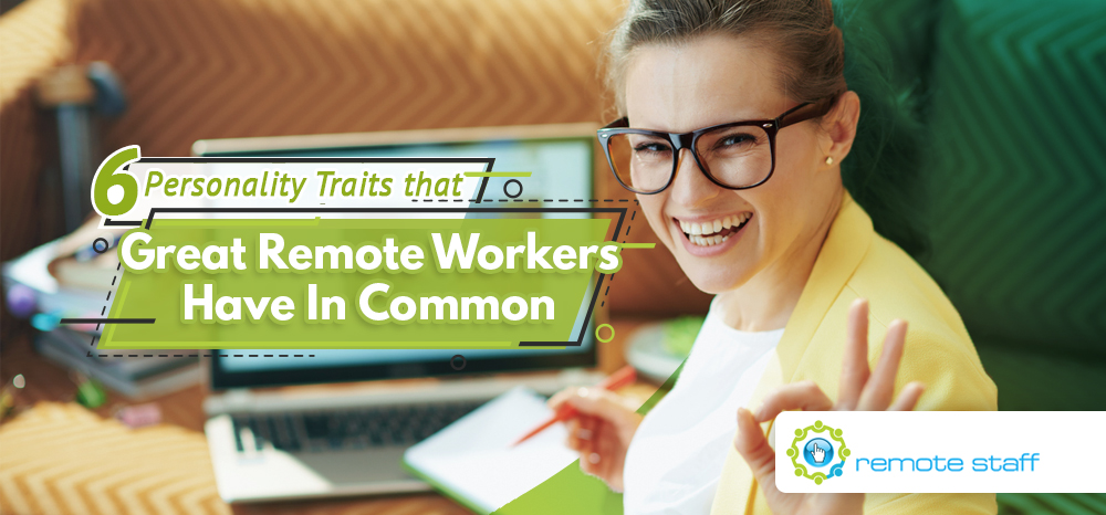 Six Personality Traits that Great Remote Workers Have In Common
