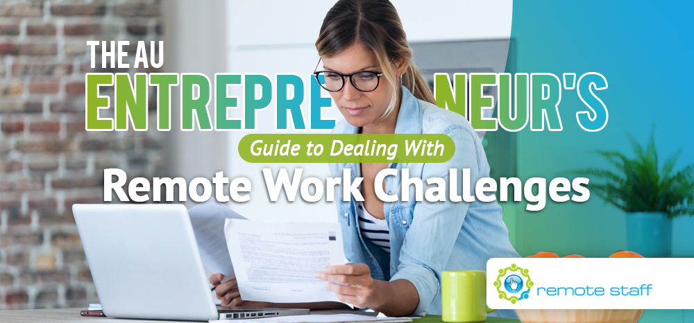 The AU Entrepreneur_s Guide to Dealing With Remote Work Challenges
