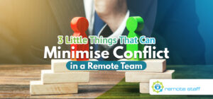 Three Little Things That Can Minimise Conflict in a Remote Team