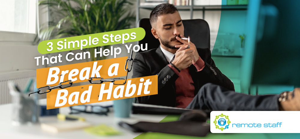 Three Simple Steps That Can Help You Break a Bad Habit