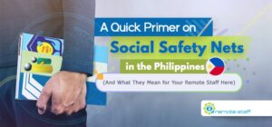 Feature - A Quick Primer on Social Safety Nets in the Philippines (And What They Mean for Your Remote Staff Here)