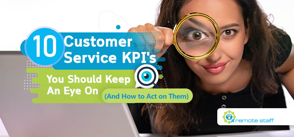 Feature - Ten Customer Service KPI_s You Should Keep An Eye On (And How to Act on Them)