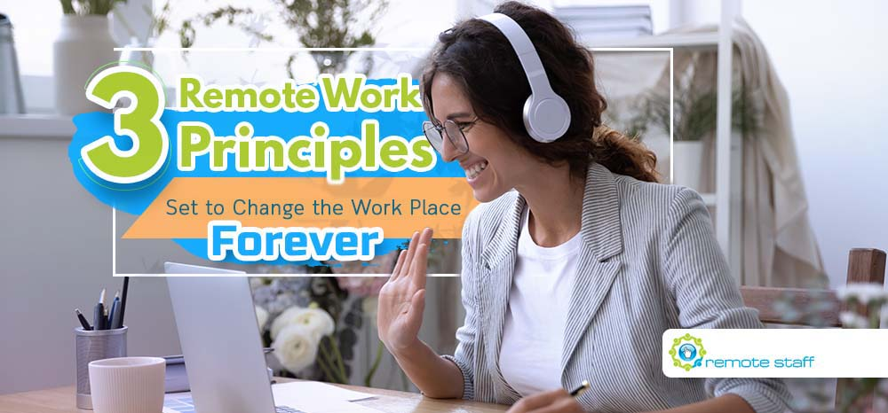 Feature - Three Remote Work Principles Set to Change the Workforce Forever
