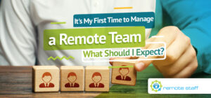 It_s My First Time to Manage a Remote Team. What Should I Expect_