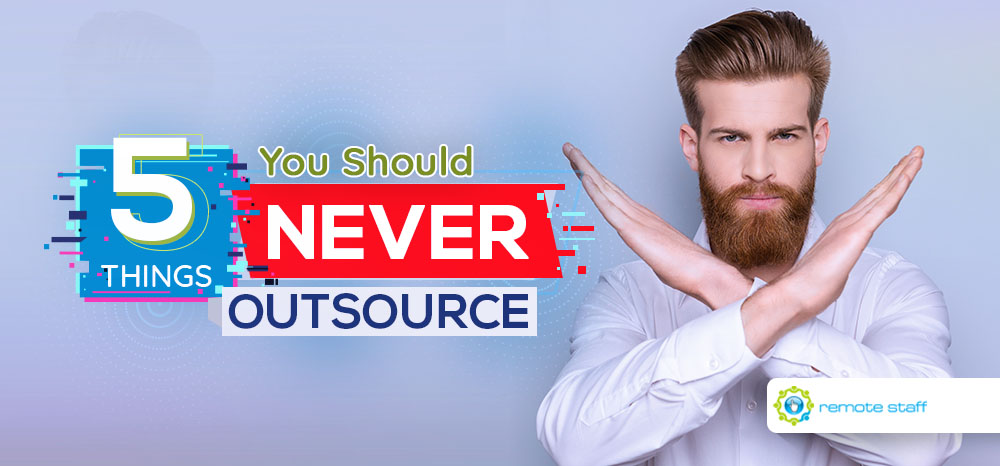 Feature - Five Things You Should NEVER Outsource