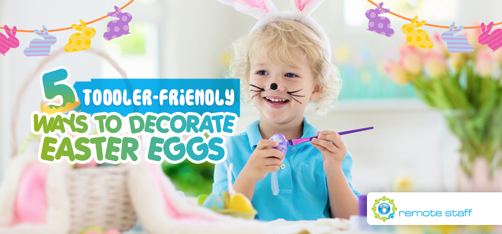 Five Toddler-Friendly Ways to Decorate Easter Eggs