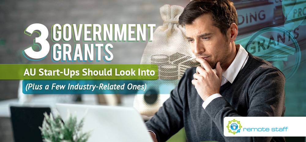 Three Government Grants AU Start-Ups Should Look Into (Plus A Few Industry-Related Ones)