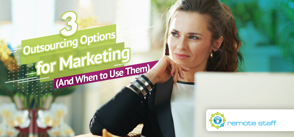 Three Outsourcing Options for Marketing (And When to Use Them)
