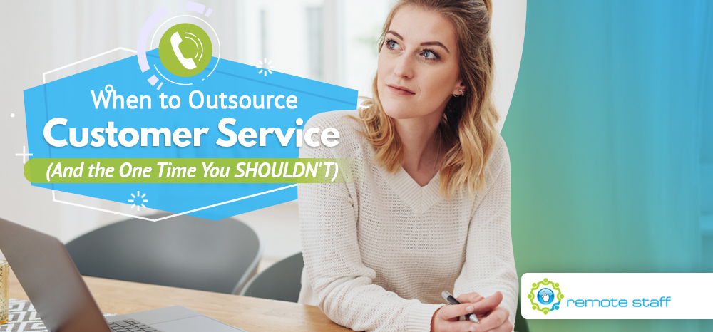 When to Outsource Customer Service (And the One Time You SHOULDN_T)