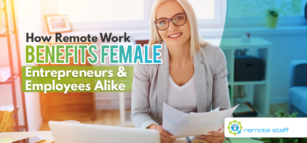 How Remote Work Benefits Female Entrepreneurs and Employees Alike