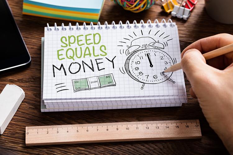 Speed-equals-money