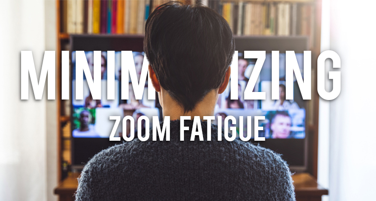 Strategies for Minimising Zoom Fatigue In Your Team