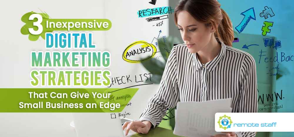 Three Inexpensive Digital Marketing Strategies That Can Give Your Small Business an Edge