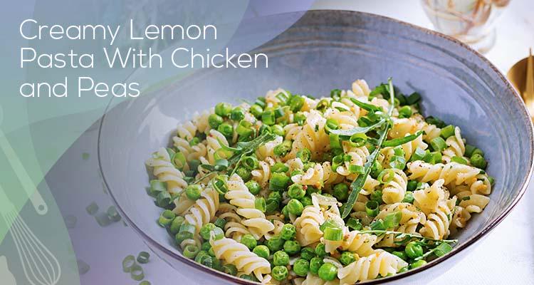 Creamy Lemon Pasta With Chicken and Peas