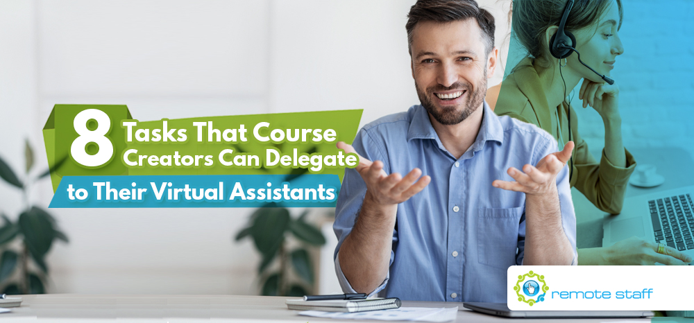 Eight Tasks That Course Creators Can Delegate to Their Virtual Assistants