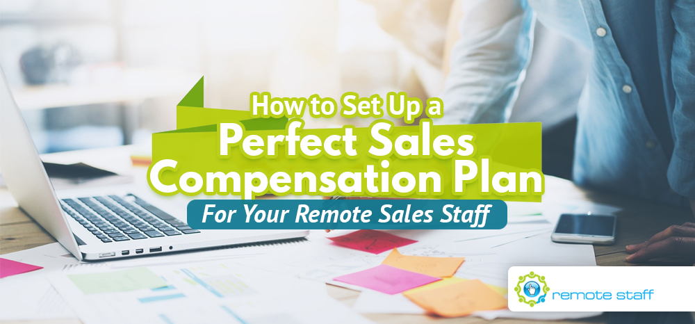 How To Set Up a Perfect Sales Compensation Plan For Your Remote Sales Staff