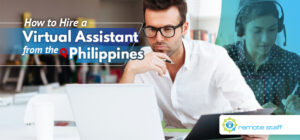 How to Hire a Virtual Assistant From the Philippines
