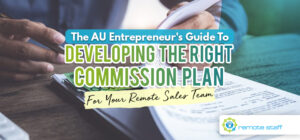 The AU Entrepreneur's Guide to Developing The Right Commission Plan For Your Remote Sales Team