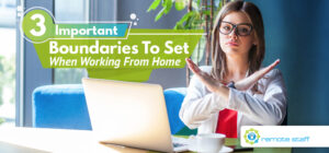 Three Important Boundaries To Set When Working From Home