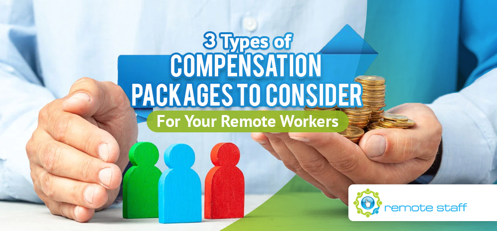 Three Types of Compensation Packages To Consider For Your Remote Workers