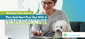 Working From Home_ Plan And Start Your Day With A Virtual Commute
