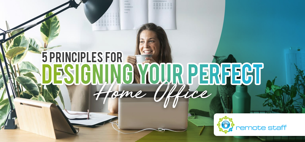 Five Principles For Designing Your Perfect Home Office