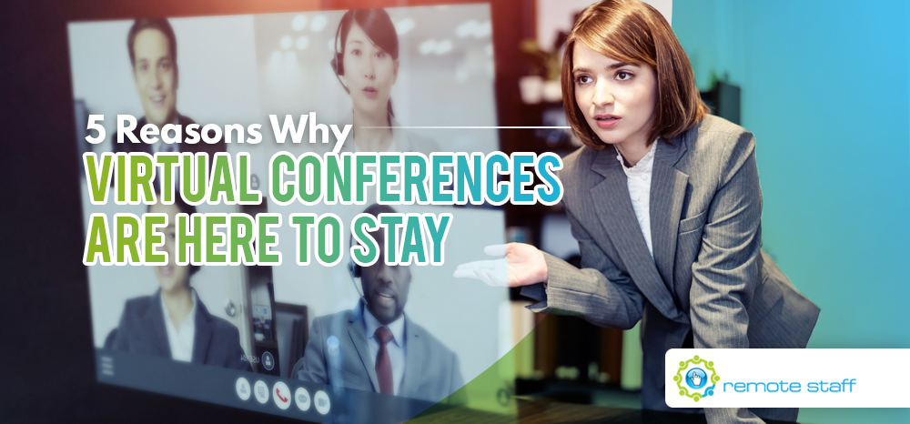 Five Reasons Why Virtual Conferences Are Here to Stay