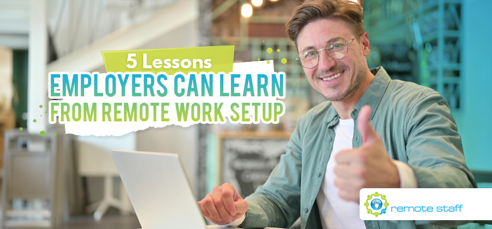 Five Lessons Employers Can Learn From The Remote Work Setup